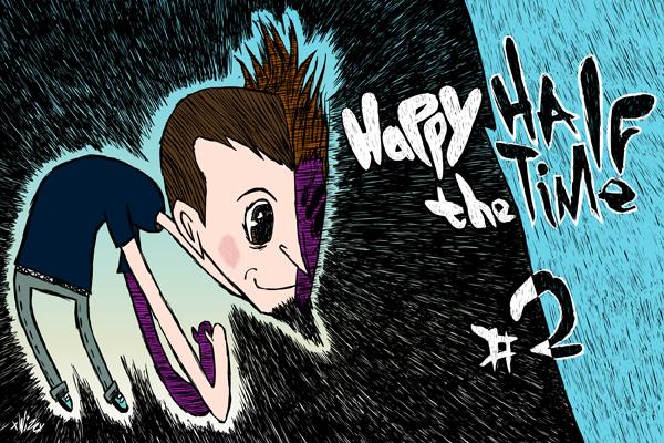 Happy Half The Time